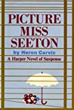img - for Picture Miss Seeton : A Harper Novel of Suspense book / textbook / text book