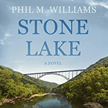 Stone Lake Audiobook by Phil M. Williams Narrated by  GraceWright Productions, Tristan Wright, Sarah Grace Wright