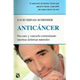 Anticancer: Prevenir y Vencerlo Estimulando Nuestras Defensas Naturales = Anticancer
