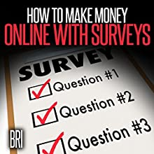 How to Make Money Online with Surveys (       UNABRIDGED) by Bri Narrated by Katherine Thompson