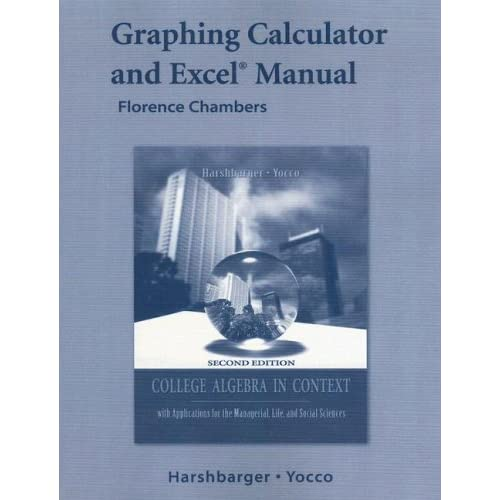 Graphing Calculator and Excel Manual Florence Chambers