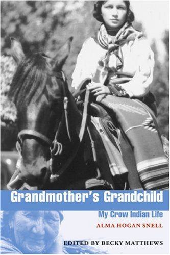 Grandmother's Grandchild: My Crow Indian Life (American...