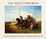 img - for The West Explored: The Gerald Peters Collection of Western Art book / textbook / text book