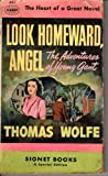 Look Homeward, Angel 2: The Adventures of Young Gant (0451006976) by Thomas Wolfe