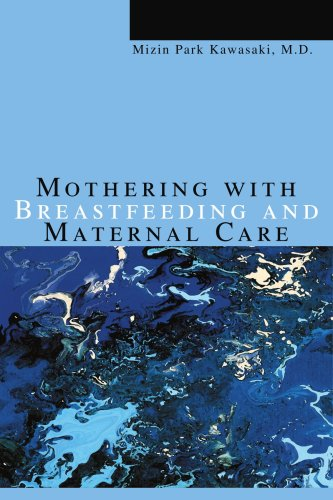 Mothering With Breastfeeding And Maternal Care