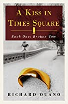 A Kiss In Times Square: Broken Vow (book One)
