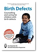 Birth Defects: Counselling and caring for children with birth defects