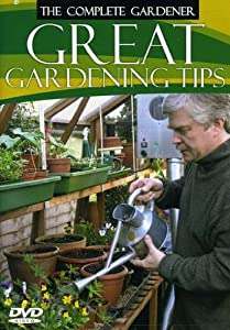 The Complete Gardener: Great Gardening Tips