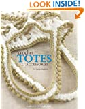 Crochet Totes and Accessories  (Leisure Arts #4639)