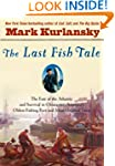 The Last Fish Tale: The Fate of the A...