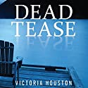 Dead Tease Audiobook by Victoria Houston Narrated by Jennifer Van Dyck