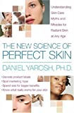 img - for The New Science of Perfect Skin: Understanding Skin Care Myths and Miracles For Radiant Skin at Any Age book / textbook / text book