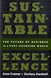 Sustainable Excellence: The Future of Business in a Fast-Changing World, by Aron Cramer,Zachary Karabell (2010)