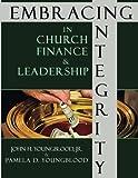 Embracing Integrity in Church Finance & Leadership