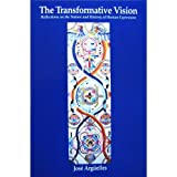 The Transformative Vision: Reflections on the Nature and History of Human Expression