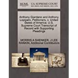 Anthony Giardano and Anthony Lopiparo, Petitioners, v. United States of America. U.S. Supreme Court Transcript...