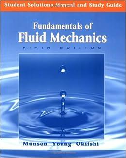 student solutions manual  study guide  accompany fundamentals  fluid mechanics