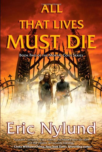 All That Lives Must Die: Book Two of the Mortal Coils Series, Eric Nylund