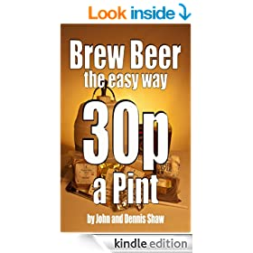 Brew Beer the easy way: How to brew quality beer easily, cheaply and well