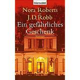 """Ein gef�hrliches Geschenk: Romanvon """"Nora Roberts"""""""