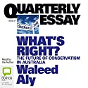What's Right?: The Future of Conservatism in Australia Audiobook by Waleed Aly Narrated by Waleed Aly
