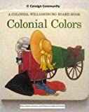 Colonial colors (A Colonial Williamsburg board book) (0879350946) by Gibson, Barbara
