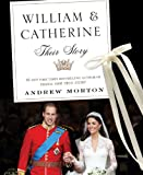 WILLIAM & CATHERINE: Their Story (0312643403) by Morton, Andrew