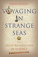 Voyaging in Strange Seas: The Great Revolution in Science