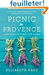 Picnic in Provence: A Tale of Love in...