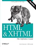 HTML & XHTML: The Definitive Guide (6th Edition) (0596527322) by Chuck Musciano