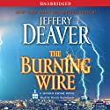 The Burning Wire: A Lincoln Rhyme Novel (       UNABRIDGED) by Jeffery Deaver Narrated by Dennis Boutsikaris