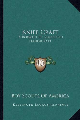 Knife Craft: A Booklet Of Simplified Handicraft