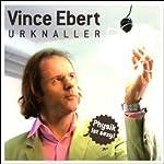 Urknaller - Physik ist sexy | Vince Ebert