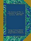 img - for The Science of War: A Collection of Essays and Lectures, 1892-1903 book / textbook / text book