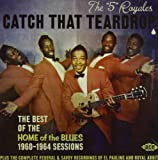 Catch That Teardrop - The Best of the Home of the Blues 1960-1964 Sessions
