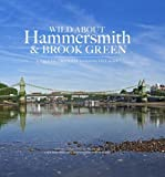 img - for Wild About Hammersmith and Brook Green: The Tale of Two West London Villages book / textbook / text book
