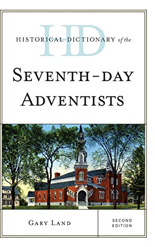 Historical Dictionary of the Seventh-Day Adventists (Historical Dictionaries of Religions, Philosophies, and Movements Series)
