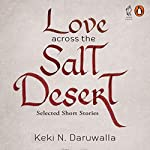 Love Across the Salt Desert | Keki N. Daruwalla