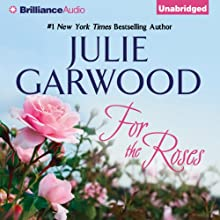 For the Roses: Claybornes' Brides, Book 1 Audiobook by Julie Garwood Narrated by Mikael Naramore