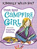 Piper Reed, Campfire Girl (0312674821) by Holt, Kimberly Willis
