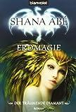 Der träumende Diamant 02. Erdmagie (3442265541) by Shana Abé