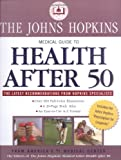 Johns Hopkins Medical Guide to Health After 50 (John Hopkins Medical Guide to Health After 50)