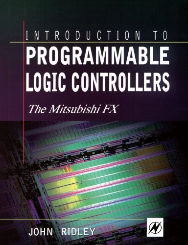 Introduction To Programmable Logic Controllers: The Mitsubishi Fx