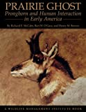img - for Prairie Ghost: Pronghorn and Human Interaction in Early America book / textbook / text book