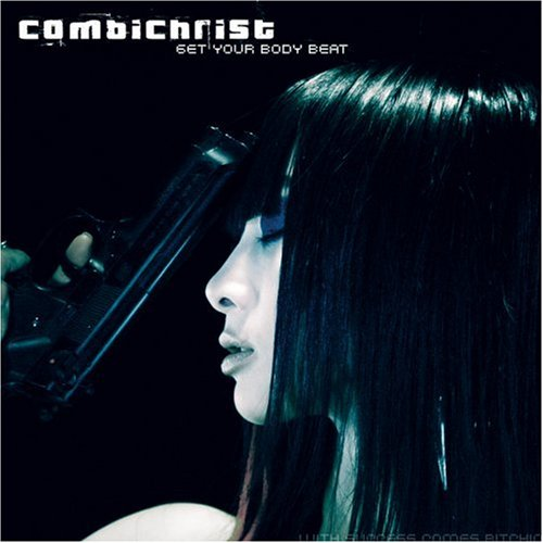 Combichrist - Get your boday beat - Zortam Music