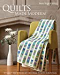Quilts Made Modern: 10 Projects, Keys...