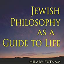 Jewish Philosophy as a Guide to Life: Rosenzweig, Buber, Levinas, Wittgenstein (The Helen and Martin Schwartz Lectures in Jewish Studies) Audiobook by Hilary Putnam Narrated by Dan Lenard