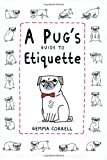 Pug's Guide to Etiquette