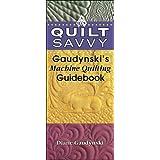 Quilt Savvy: Gaudynski's Machine Quilting Guidebook