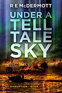 Under A Tell-tale Sky: Disruption - Book 1 by R.E. McDermott ebook deal